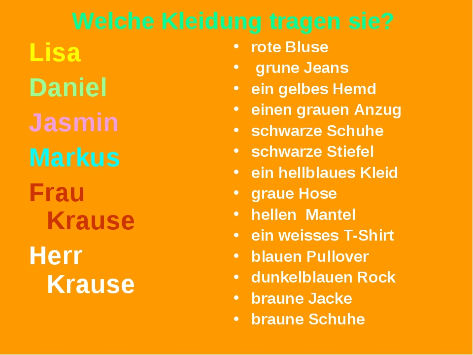 Welche Kleidung tragen sie? Lisa Daniel Jasmin Markus Frau Krause Herr Krause...