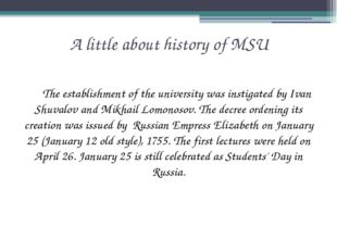 A little about history of MSU The establishment of the university was instig