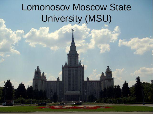 Lomonosov Moscow State University (MSU)