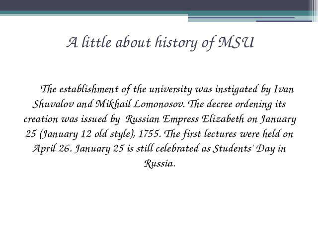 A little about history of MSU The establishment of the university was instig...