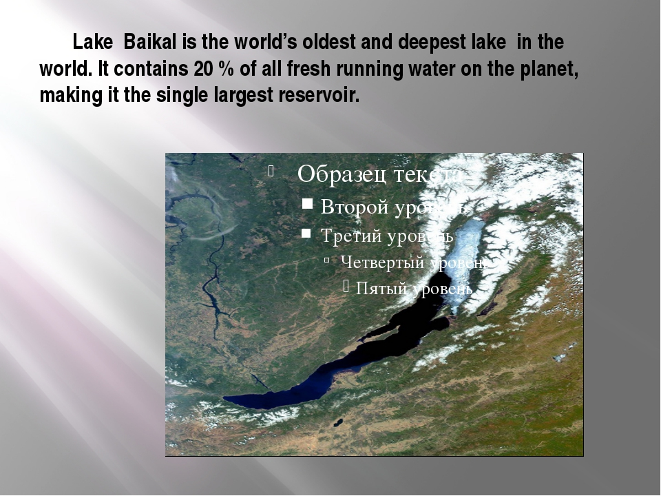 Lake Baikal is the world's oldest and deepest lake in the world. It contains...