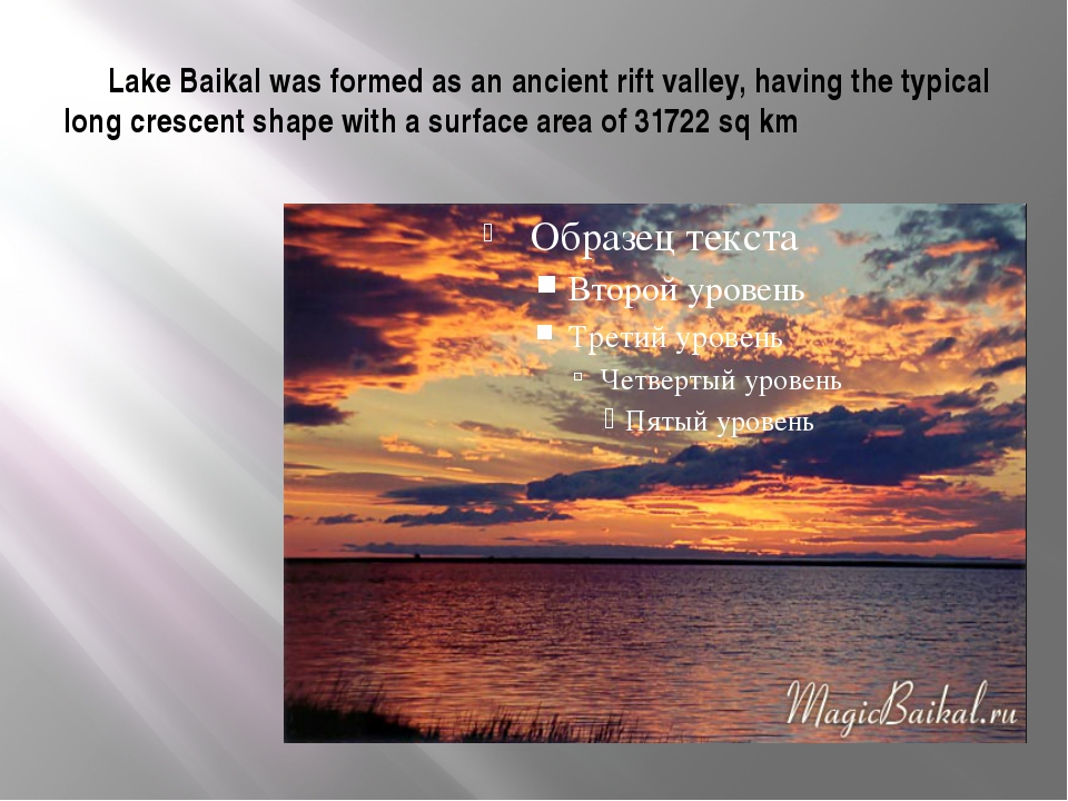 Lake Baikal was formed as an ancient rift valley, having the typical long cr...