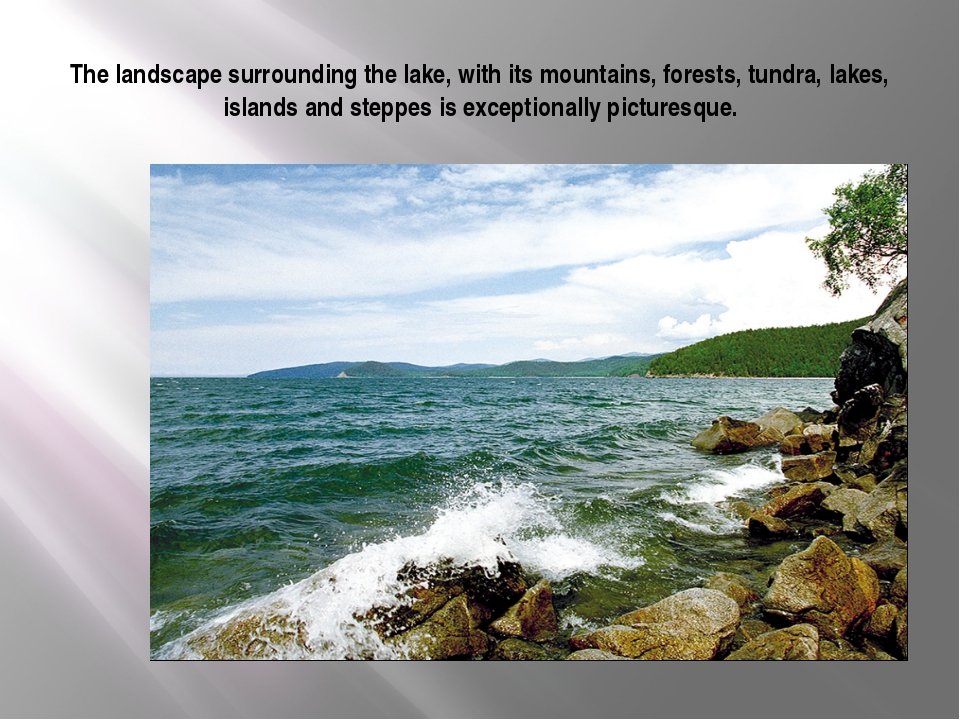 The landscape surrounding the lake, with its mountains, forests, tundra, lake...