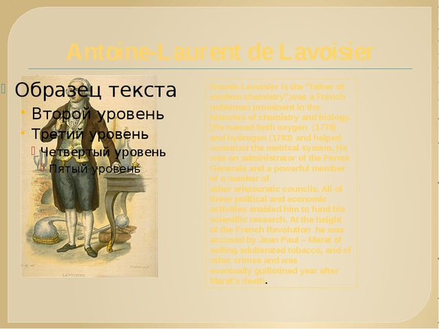 "Antoine-Laurent de Lavoisier Anonie Lavoisier is the ""father of modern chemis..."