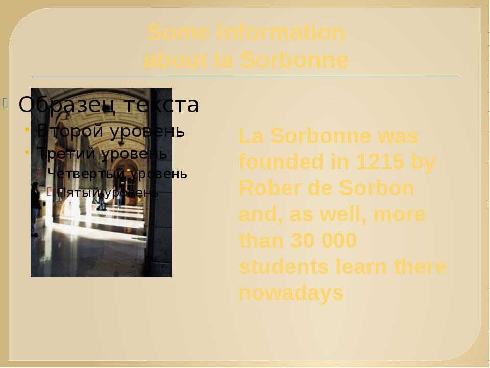Some information about la Sorbonne La Sorbonne was founded in 1215 by Rober d...