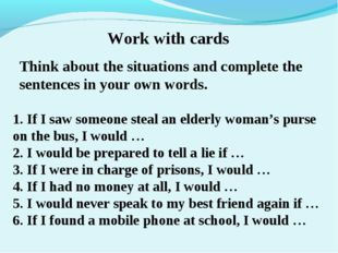 Work with cards Think about the situations and complete the sentences in you