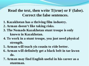 Read the text, then write T(true) or F (false). Correct the false sentences.