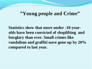 """Young people and Crime"" Statistics show that more under -18-year-olds have b"