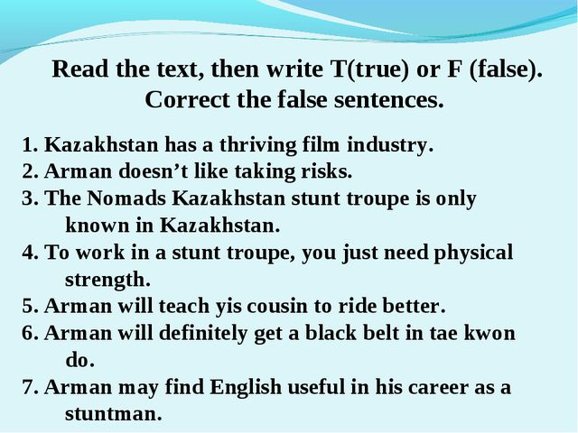 Read the text, then write T(true) or F (false). Correct the false sentences....