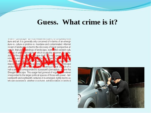 Guess. What crime is it?