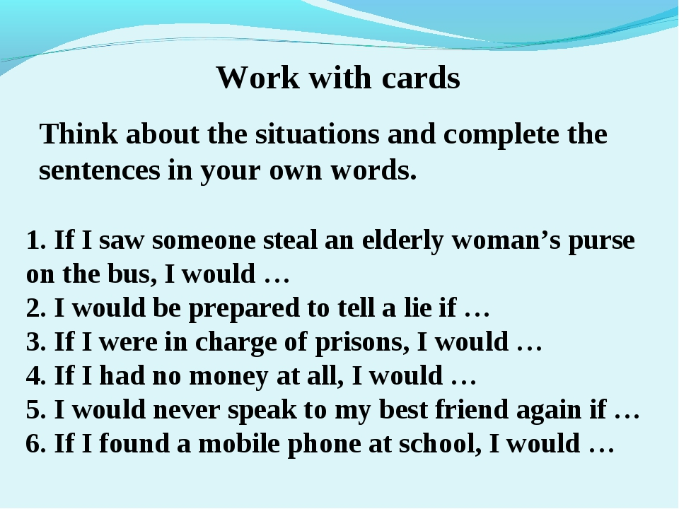 Work with cards Think about the situations and complete the sentences in you...