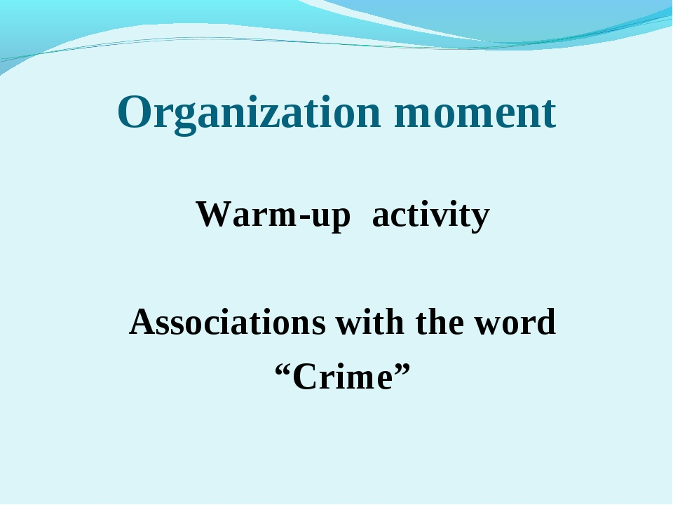"Organization moment Warm-up activity Associations with the word ""Crime"""