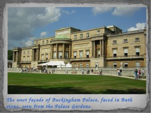 The west façade of Buckingham Palace, faced inBath stone, seen from thePala