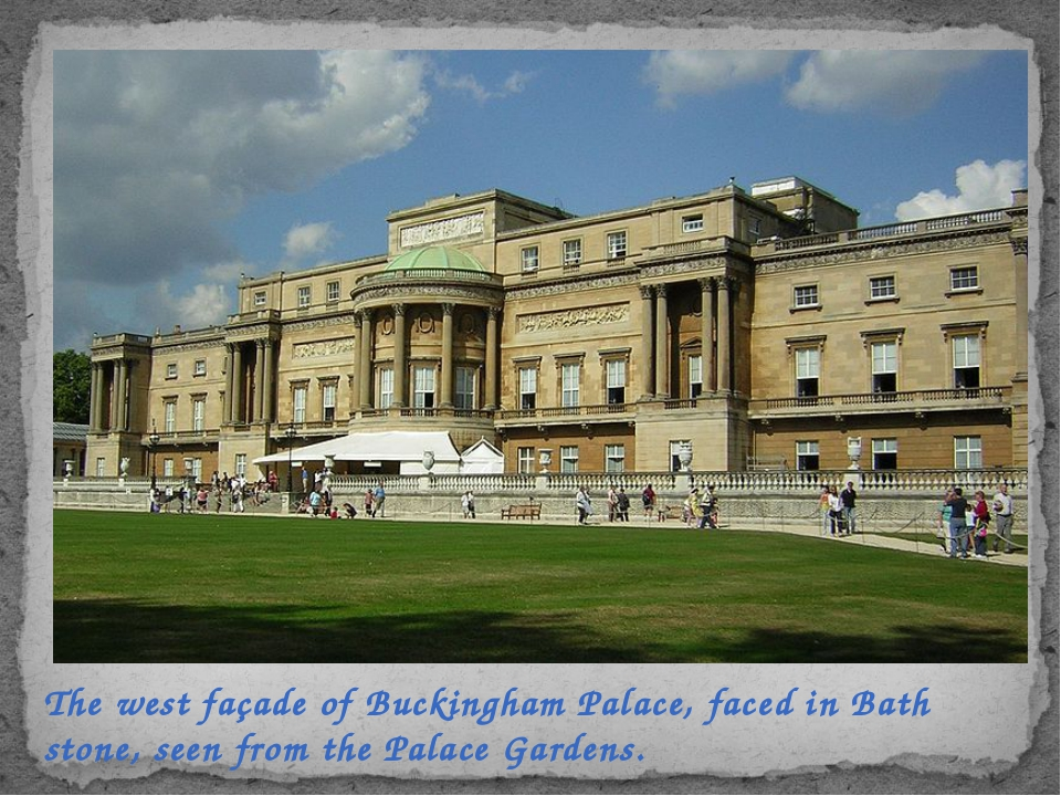 The west façade of Buckingham Palace, faced inBath stone, seen from thePala...