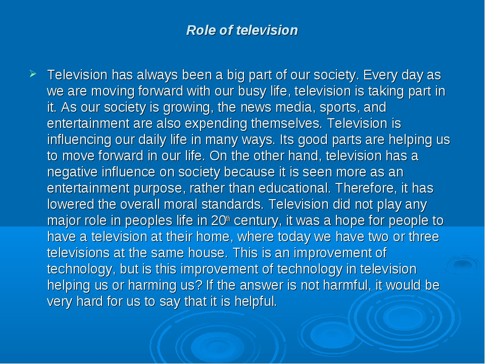 Role of television Television has always been a big part of our society. Ever...