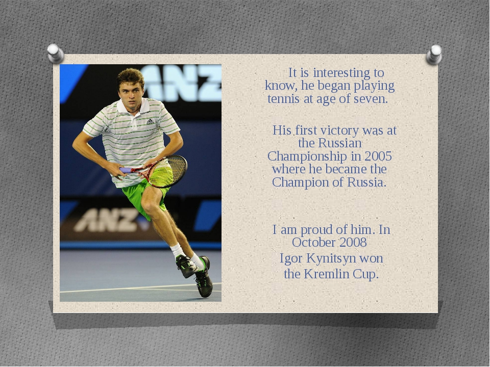 It is interesting to know, he began playing tennis at age of seven. His firs...