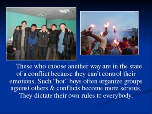 Those who choose another way are in the state of a conflict because they can