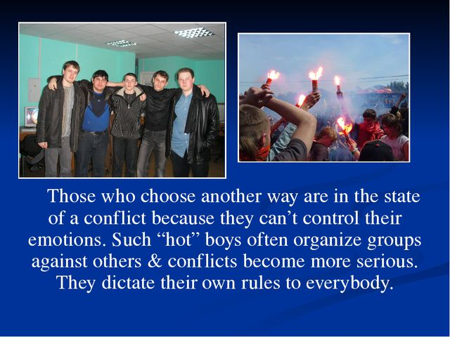 Those who choose another way are in the state of a conflict because they can...