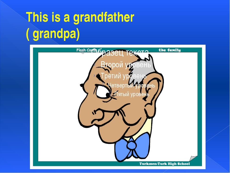 This is a grandfather ( grandpa)
