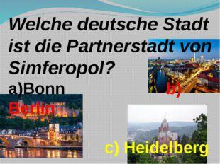 Welche deutsche Stadt ist die Partnerstadt von Simferopol? a)Bonn b) Berlin c