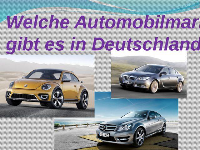 Welche Automobilmarke gibt es in Deutschland?