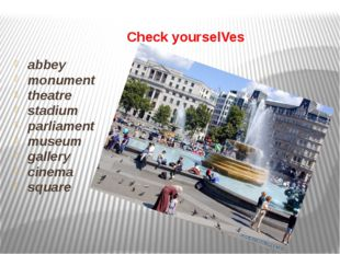 Check yourselVes abbey monument theatre stadium parliament museum gallery ci