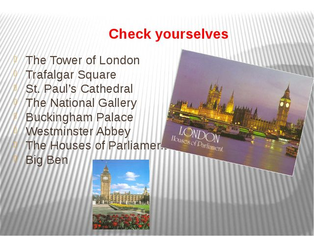 Check yourselves The Tower of London Trafalgar Square St. Paul's Cathedral T...