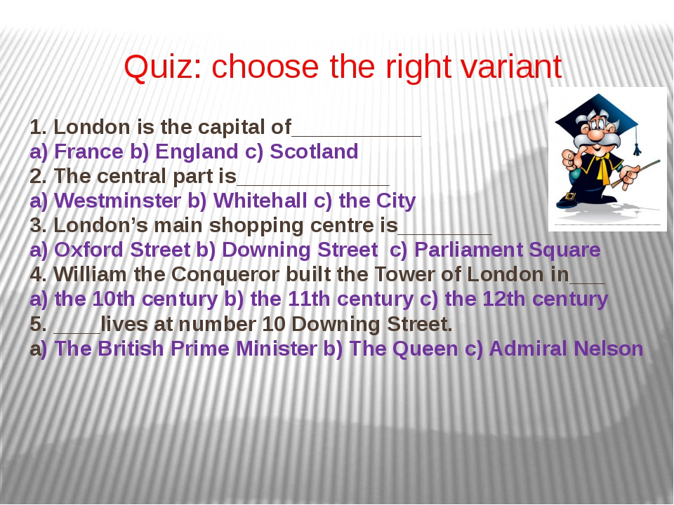 Quiz: choose the right variant 1. London is the capital of___________ a) Fran...