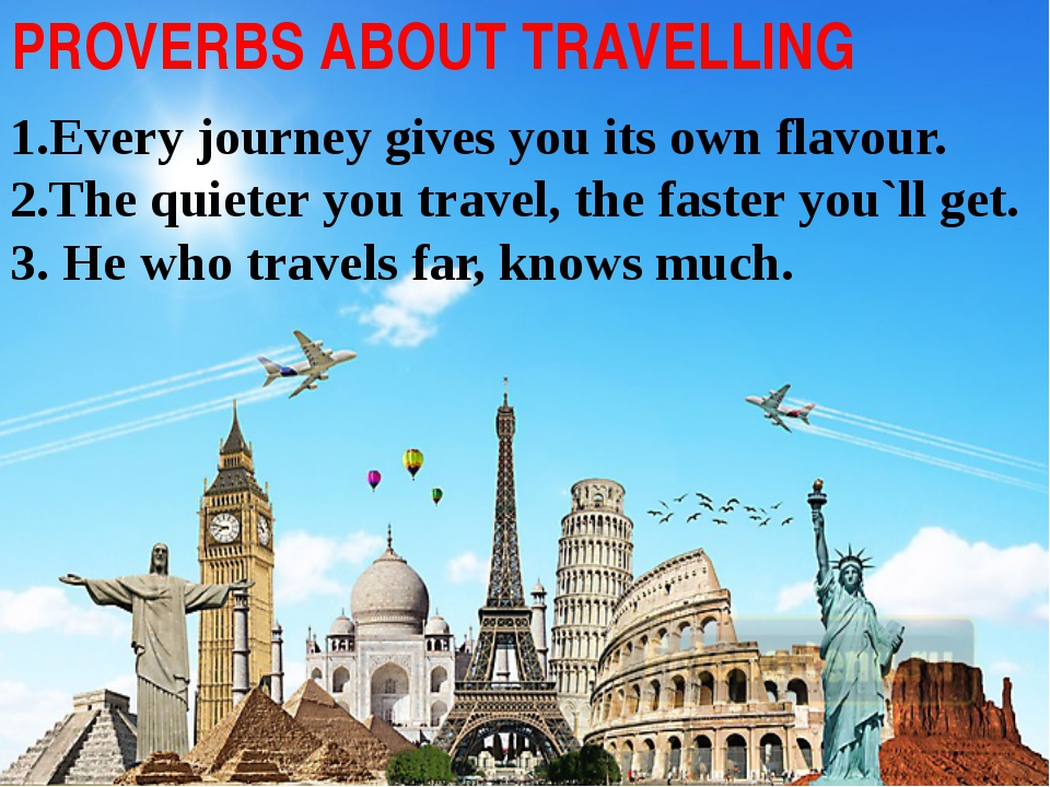 1.Every journey gives you its own flavour. 2.The quieter you travel, the fas...