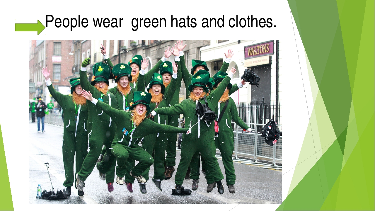People wear green hats and clothes.
