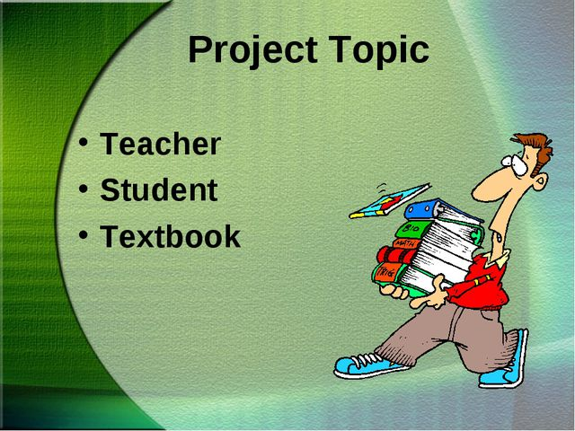 Project Topic Teacher Student Textbook