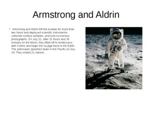 Armstrong and Aldrin Armstrong and Aldrin left the module for more than two h