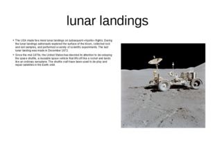 lunar landings The USA made five more lunar landings on subsequent «Apollo» f