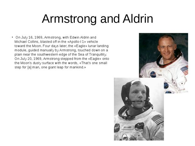 Armstrong and Aldrin On July 16, 1969, Armstrong, with Edwin Aldrin and Micha...