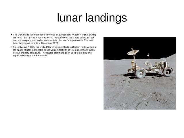 lunar landings The USA made five more lunar landings on subsequent «Apollo» f...