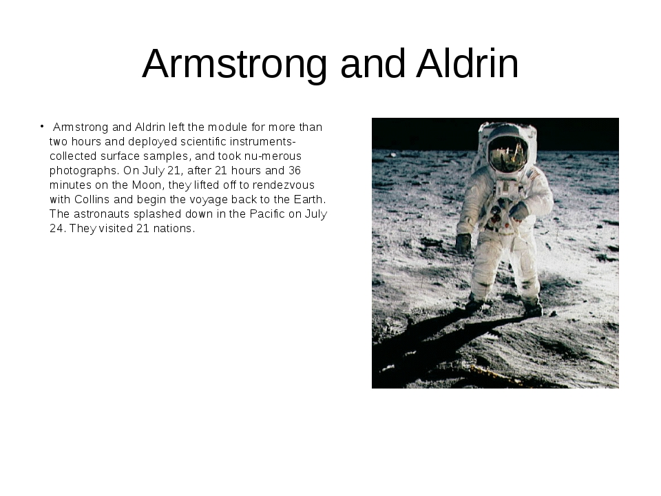 Armstrong and Aldrin Armstrong and Aldrin left the module for more than two h...