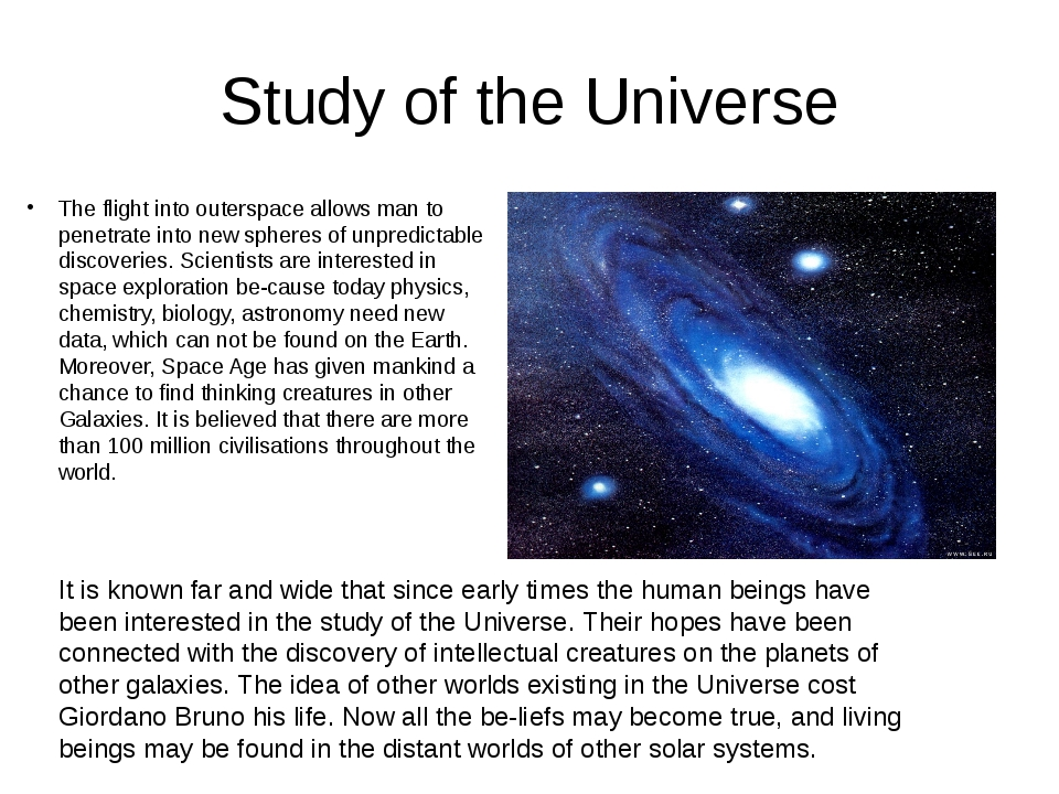 Study of the Universe The flight into outerspace allows man to penetrate into...