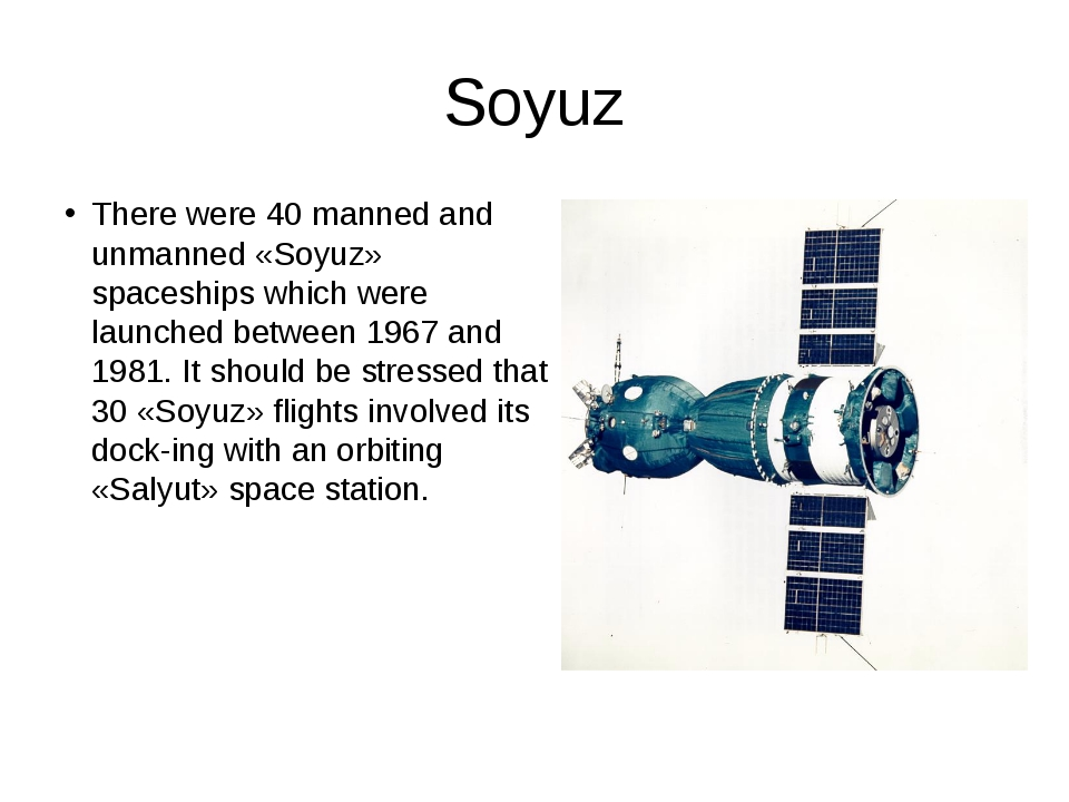Soyuz There were 40 manned and unmanned «Soyuz» spaceships which were launche...