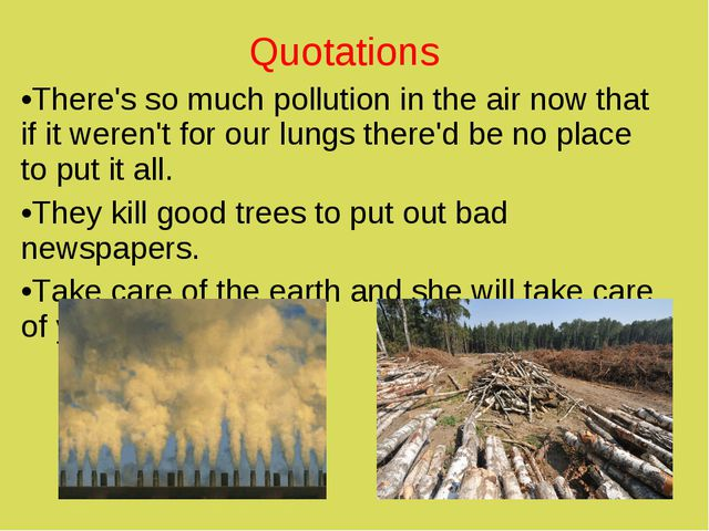 Quotations There's so much pollution in the air now that if it weren't for ou...