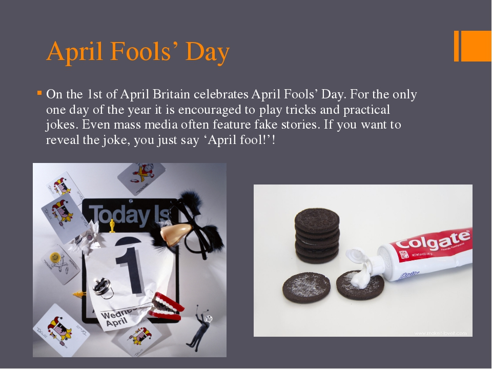 April Fools' Day On the 1st of April Britain celebrates April Fools' Day. For...