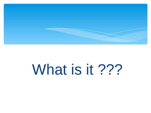 What is it ???