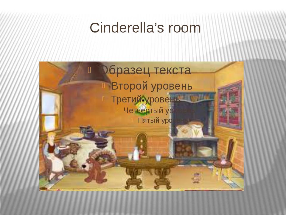 Cinderella's room