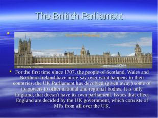 The British Parliament For the first time since 1707, the people of Scotland,