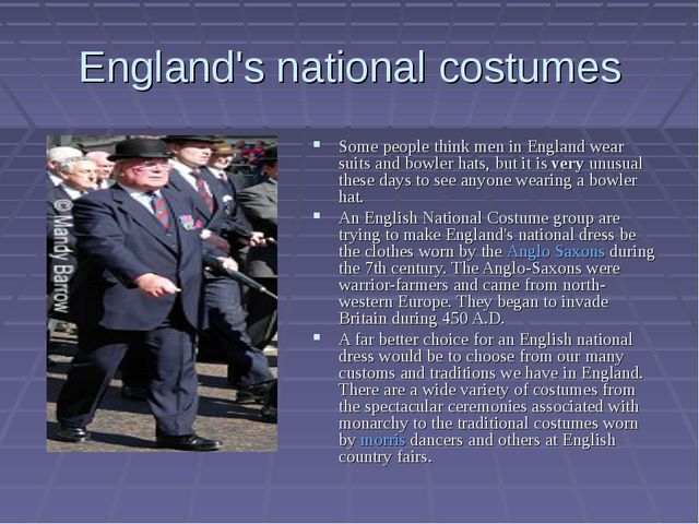 England's national costumes Some people think men in England wear suits and b...