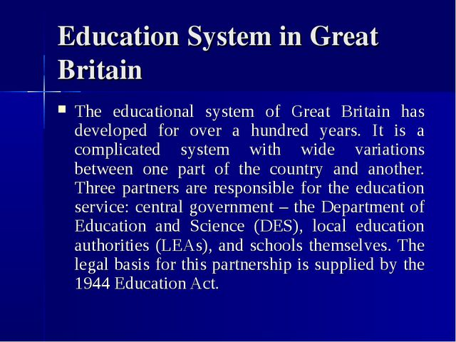 Education System in Great Britain The educational system of Great Britain has...