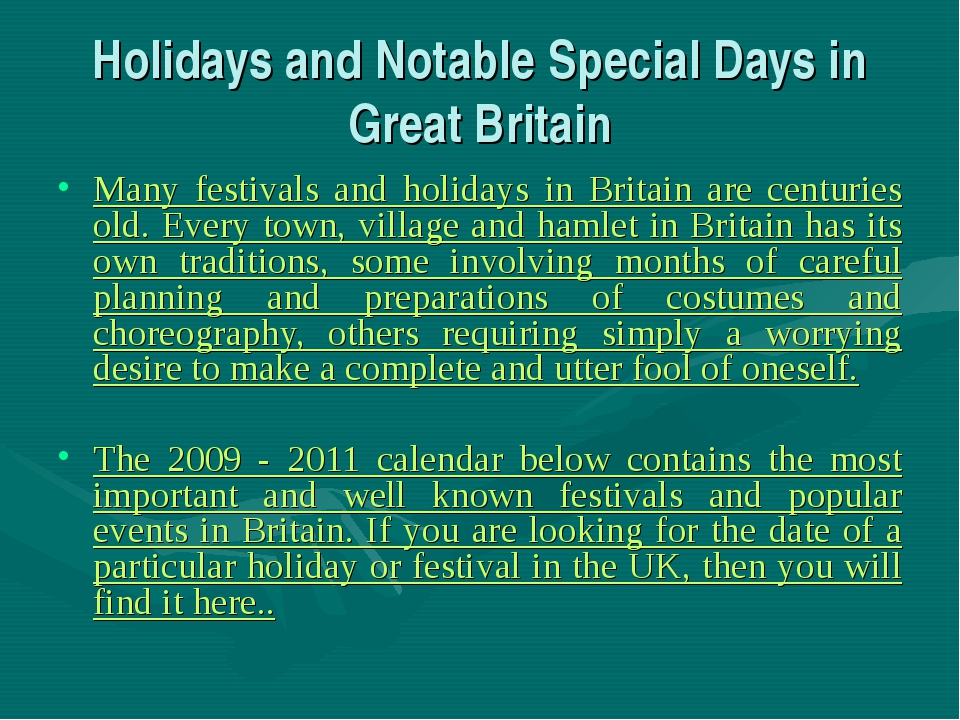 Holidays and Notable Special Days in Great Britain Many festivals and holiday...