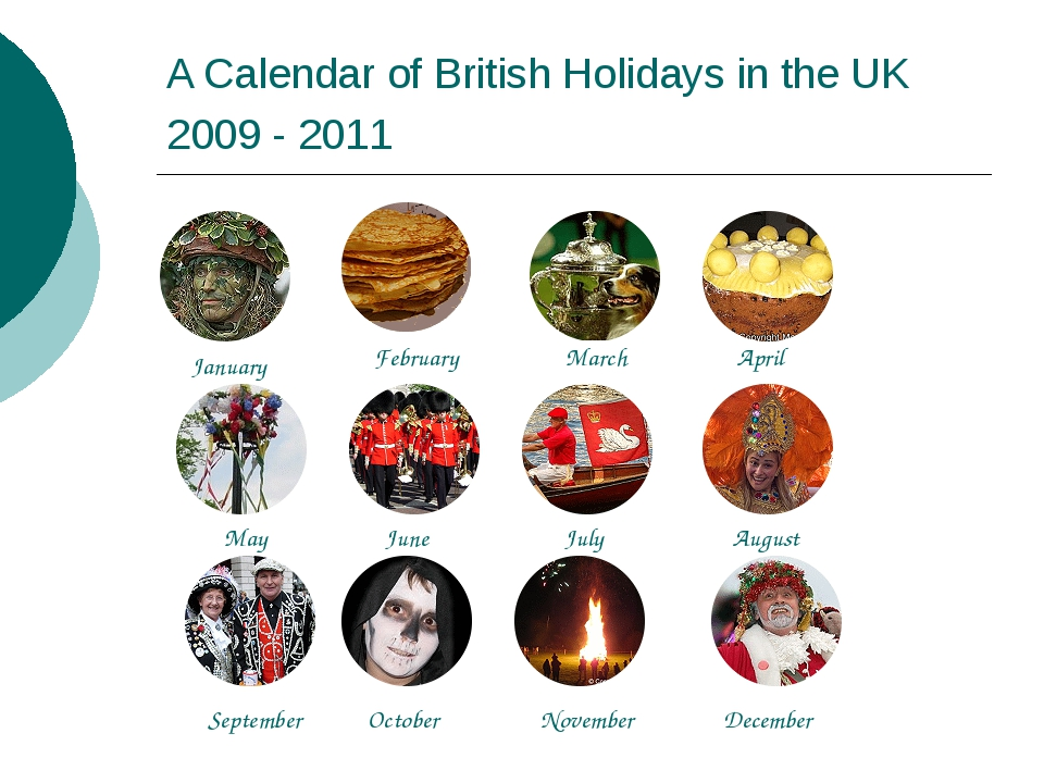 A Calendar of British Holidays in the UK 2009 - 2011 January February March A...