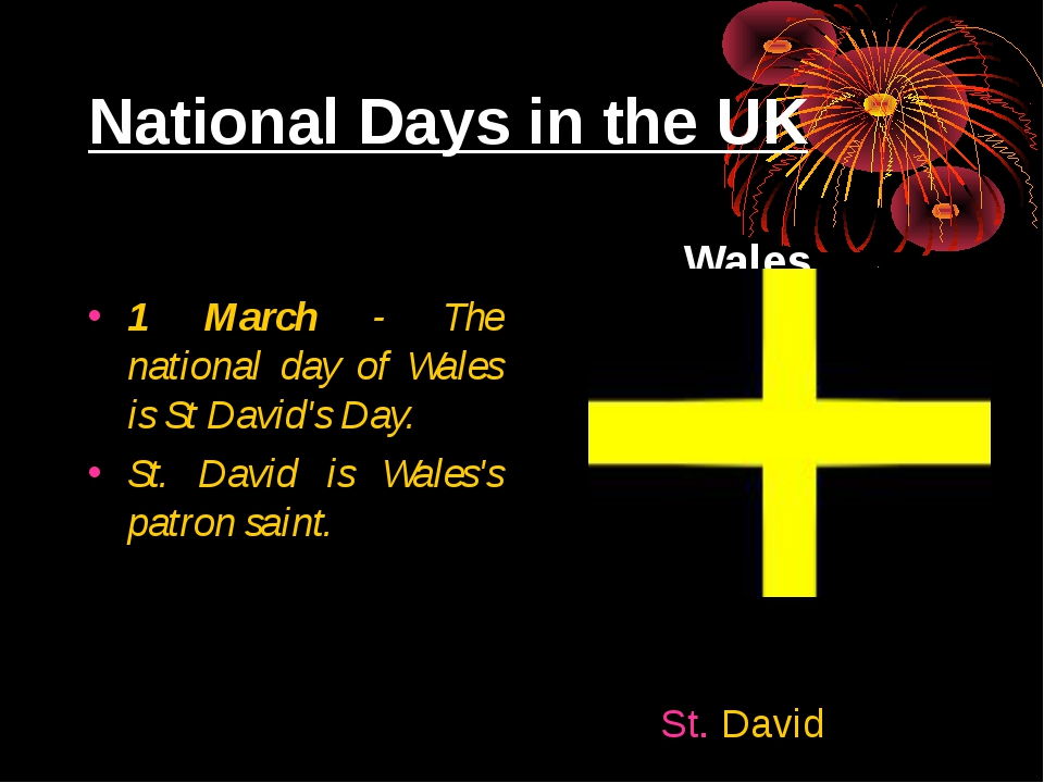 National Days in the UK 1 March - The national day of Wales is St David's Day...