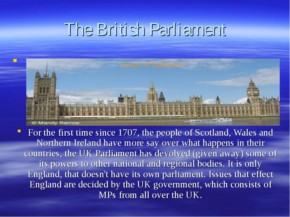 The British Parliament For the first time since 1707, the people of Scotland,...