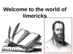 Welcome to the world of limericks
